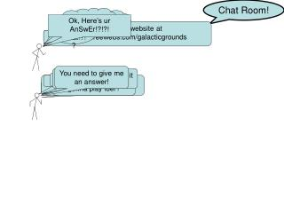 Chat Room!