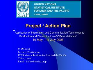 M Q Hasan Lecturer/ Statistician UN Statistical Institute for Asia and the Pacific Chiba, Japan