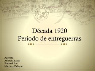Década 1920 Periodo de entreguerras