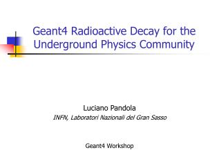 Geant4 Radioactive Decay for the Underground Physics Community