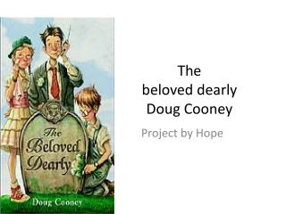 The beloved dearly Doug Cooney