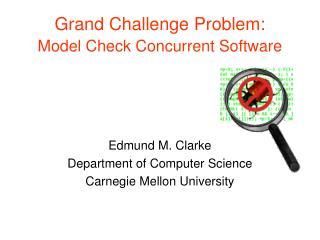 Grand Challenge Problem: Model Check Concurrent Software