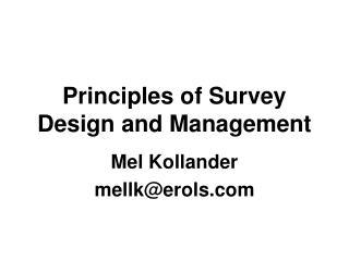 Principles of Survey Design and Management