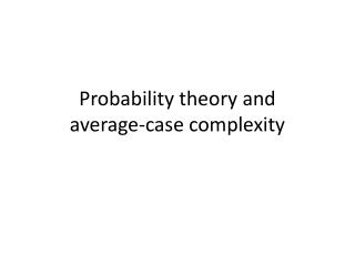 Probability theory and average-case complexity