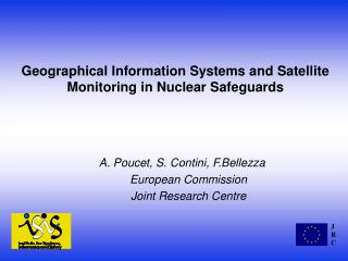 Geographical Information Systems and Satellite Monitoring in Nuclear Safeguards