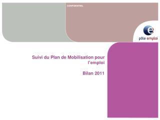 Suivi du Plan de Mobilisation pour l'emploi Bilan 2011
