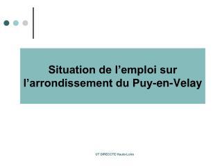 Situation de l'emploi sur l'arrondissement du Puy-en-Velay