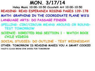 MON. 3/17/14 Haley Music 10:00-10:50  Ciccotelli  Art 10:00-10:50