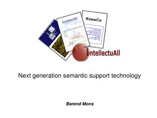 Next generation semantic support technology Barend Mons