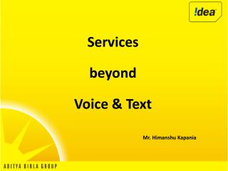 Services   beyond Voice & Text