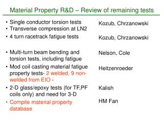 Material Property R&D – Review of remaining tests