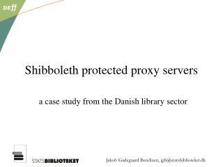 Shibboleth protected proxy servers