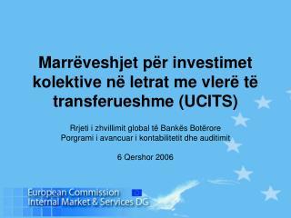 Marr�veshjet p�r investimet kolektive n� letrat me vler� t� transferueshme (UCITS)