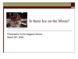 Is there Ice on the Moon?