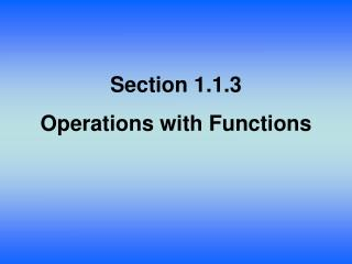Section  1.1.3 Operations with Functions