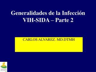 Generalidades de la Infección VIH-SIDA – Parte 2