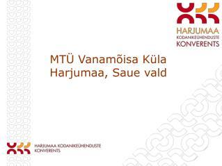 MTÜ Vanamõisa Küla Harjumaa, Saue vald