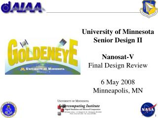 University of Minnesota Senior Design II Nanosat-V Final Design Review 6 May 2008 Minneapolis, MN