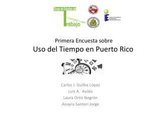 Primera Encuesta sobre  Uso del Tiempo en Puerto Rico