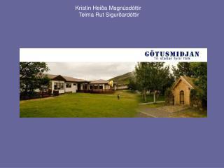 Kristín Heiða Magnúsdóttir  Telma Rut Sigurðardóttir