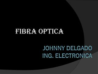JOHNNY DELGADO ING. ELECTRONICA