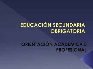 EDUCACIÓN  SECUNDARIA OBRIGATORIA