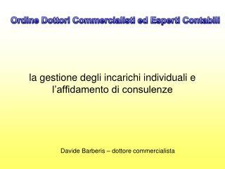 la gestione degli incarichi individuali e l'affidamento di consulenze