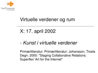 Virtuelle verdener og rum X: 17. april 2002  Kunst i virtuelle verdener