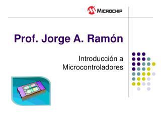 Prof. Jorge A. Ramón