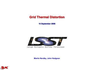 Grid Thermal Distortion 16 September 2008