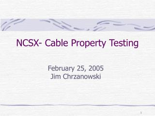NCSX- Cable Property Testing