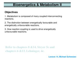 Refer to chapters 8 &14, Stryer 5e and  chapters 6 &13, Lehninger, 4e.