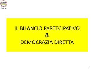 IL BILANCIO PARTECIPATIVO & DEMOCRAZIA DIRETTA