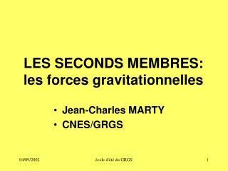 LES SECONDS MEMBRES: les forces gravitationnelles
