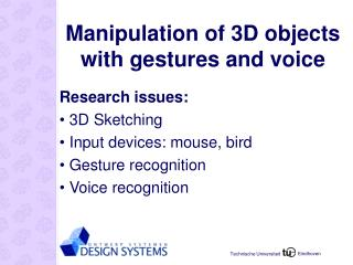 Manipulation of 3D objects with gestures and voice