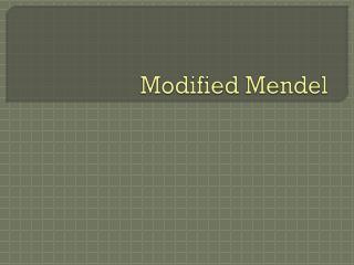 Modified Mendel