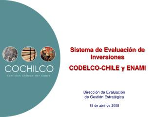 Sistema de Evaluación de Inversiones CODELCO-CHILE y ENAMI