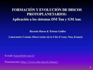 FORMACIÓN Y EVOLUCIÓN DE DISCOS PROTOPLANETARIOS:  Aplicación a los sistemas DM Tau y GM Aur.