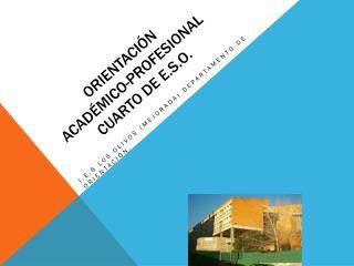 ORIENTACIÓN  académico-profesional CUARTO DE E.S.O.