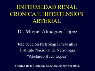 ENFERMEDAD RENAL CRONICA E HIPERTENSION ARTERIAL
