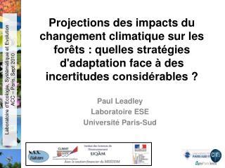 Projections des impacts du changement climatique sur les forets : quelles strate gies dadaptation face a des incertitude