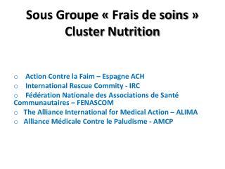 Sous Groupe «Frais de soins» Cluster Nutrition