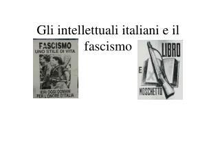 Gli intellettuali italiani e il fascismo