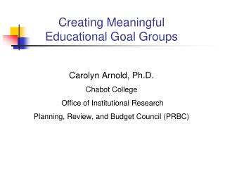 Creating Meaningful  Educational Goal Groups
