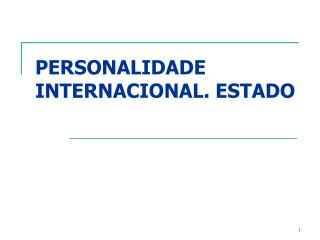 PERSONALIDADE INTERNACIONAL. ESTADO