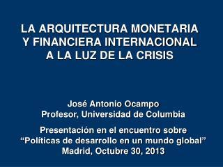 LA ARQUITECTURA MONETARIA Y FINANCIERA INTERNACIONAL  A LA LUZ DE LA CRISIS