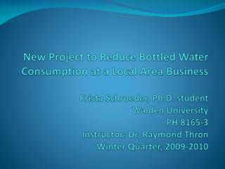 Motives for Decreasing Consumption of Bottled Water in our Workplace