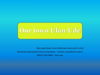 Our town Ulan-Ude
