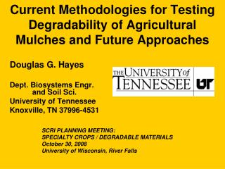 Current Methodologies for Testing Degradability of Agricultural Mulches and Future Approaches