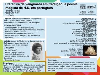 Objetivo:  tradução comentada de cinco poemas de H.D. (1886-1961), poeta Imagista